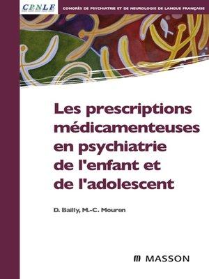 cover image of Les prescriptions médicamenteuses en psychiatrie de l'enfant et de l'adolescent