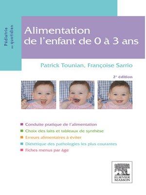 cover image of Alimentation de l'enfant de 0 à 3 ans