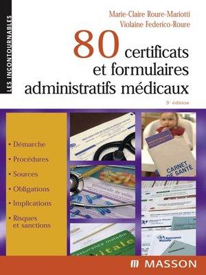 cover image of 80 certificats et formulaires administratifs médicaux