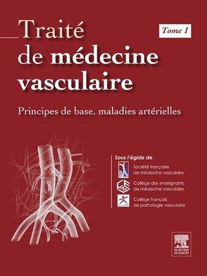 cover image of Traité de médecine vasculaire, Tome 1