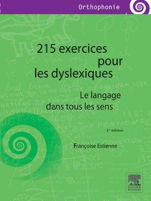 cover image of 215 exercices pour les dyslexiques