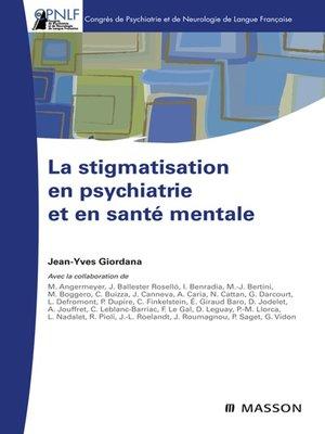 cover image of La stigmatisation en psychiatrie et en santé mentale