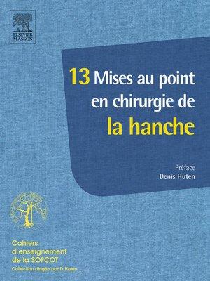 cover image of 13 Mises au point en chirurgie de la hanche