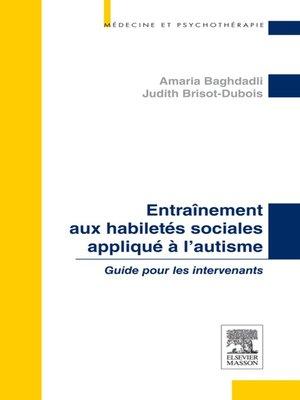 cover image of Entraînement aux habiletés sociales appliqué à l'autisme
