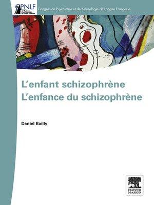 cover image of L'enfant schizophrène--L'enfance du schizophrène