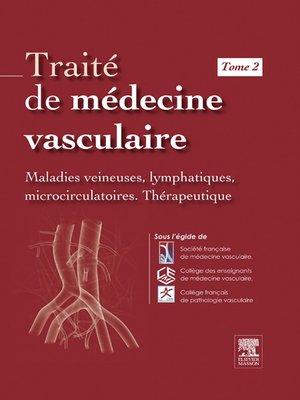 cover image of Traité de médecine vasculaire, Tome 2