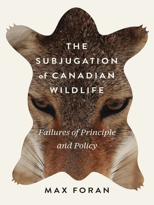 cover image of The Subjugation of Canadian Wildlife