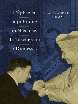 cover image of L'Église et la politique québécoise, de Taschereau à Duplessis