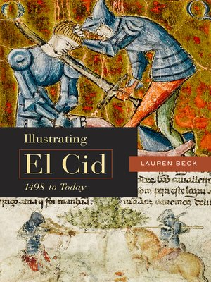 cover image of Illustrating El Cid, 1498 to Today