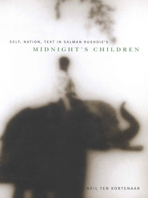 "cover image of Self, Nation, Text in Salman Rushdie's ""Midnight's Children"""