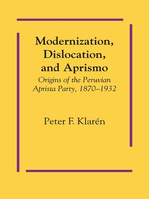 cover image of Modernization, Dislocation, and Aprismo