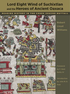 cover image of Lord Eight Wind of Suchixtlan and the Heroes of Ancient Oaxaca