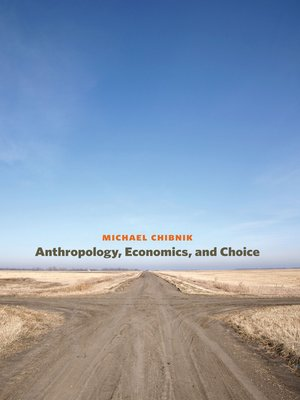 cover image of Anthropology, Economics, and Choice