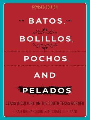 cover image of Batos, Bolillos, Pochos, and Pelados