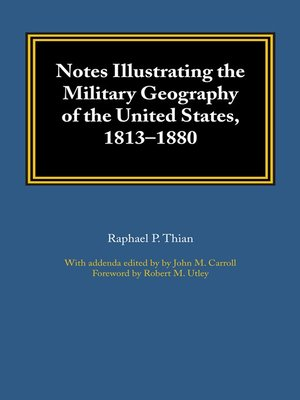 cover image of Notes Illustrating the Military Geography of the United States, 1813-1880