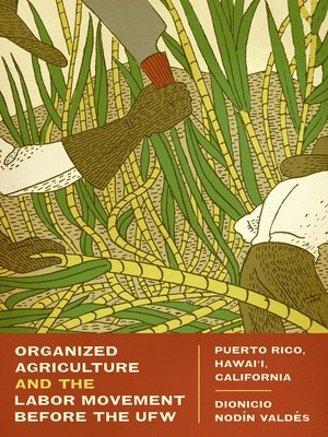 cover image of Organized Agriculture and the Labor Movement Before the UFW