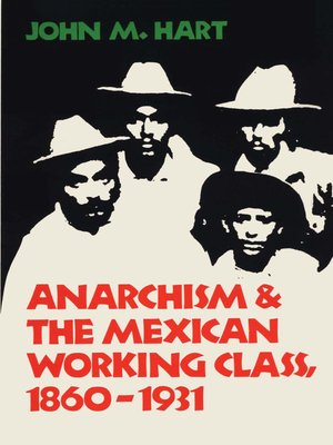 cover image of Anarchism & The Mexican Working Class, 1860-1931