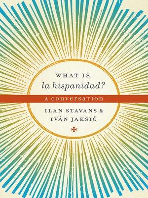 cover image of What Is La Hispanidad?