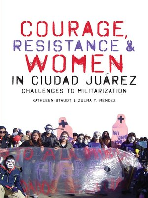 cover image of Courage, Resistance, and Women in Ciudad Juárez