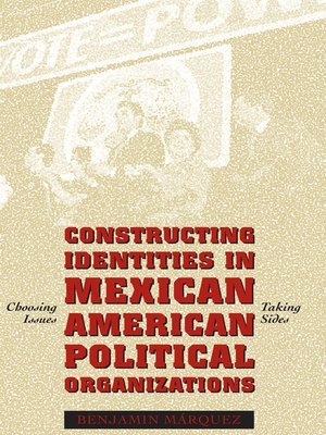 cover image of Constructing Identities in Mexican-American Political Organizations