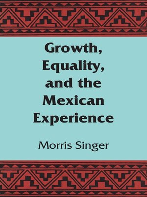cover image of Growth, Equality, and the Mexican Experience