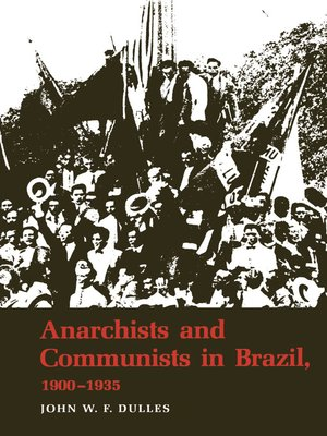 cover image of Anarchists and Communists in Brazil, 1900-1935