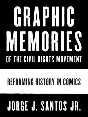 cover image of Graphic Memories of the Civil Rights Movement