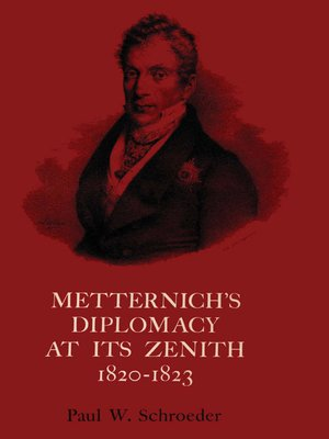 cover image of Metternich's Diplomacy at Its Zenith, 1820-1823