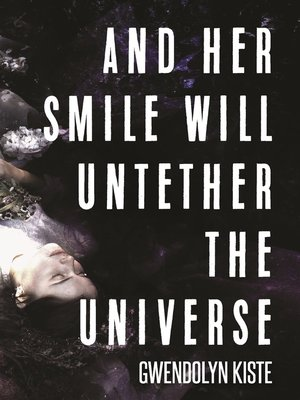 cover image of And Her Smile Will Untether the Universe