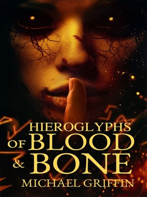 cover image of Hieroglyphs of Blood and Bone