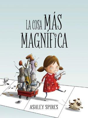 cover image of La cosa más magnífica