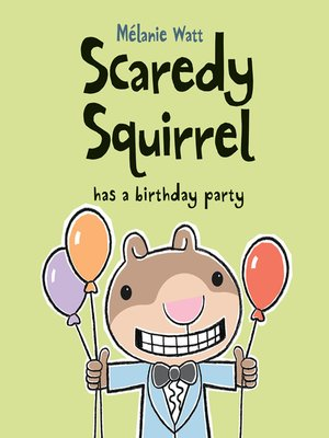 cover image of Scaredy Squirrel Has a Birthday Party