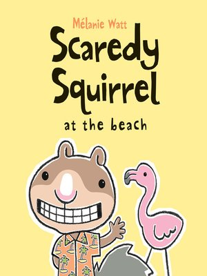 cover image of Scaredy Squirrel at the Beach