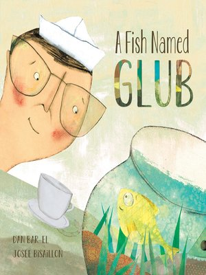 cover image of A Fish Named Glub