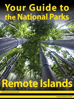 cover image of Your Guide to the National Parks of the Remote Islands