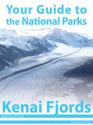 cover image of Your Guide to Kenai Fjords National Park