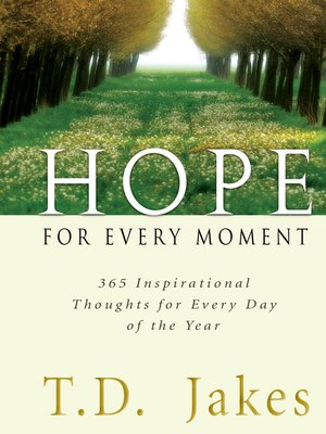 Hope for Every Moment by T  D  Jakes · OverDrive (Rakuten OverDrive
