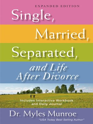 myles munroe single married separated and life after divorce pdf