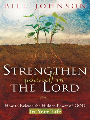 Bill johnson overdrive rakuten overdrive ebooks audiobooks and cover image of strengthen yourself in the lord fandeluxe Image collections