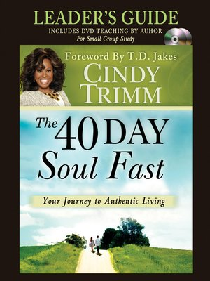 The 40 Day Soul Fast Leader's Guide by Dr  Cindy Trimm