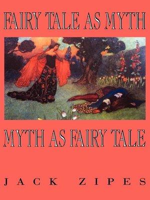 cover image of Fairy Tale as Myth/Myth as Fairy Tale