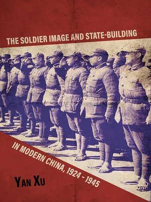 cover image of The Soldier Image and State-Building in Modern China, 1924-1945