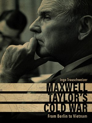 cover image of Maxwell Taylor's Cold War