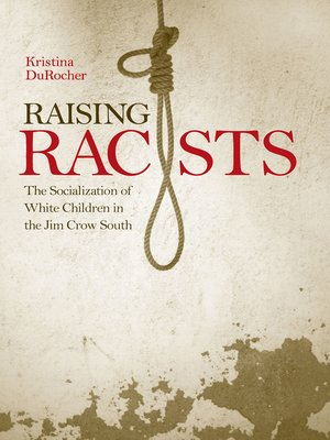 cover image of Raising Racists