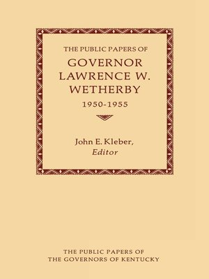 cover image of The Public Papers of Governor Lawrence W. Wetherby, 1950-1955