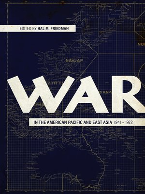 cover image of War in the American Pacific and East Asia, 1941-1972