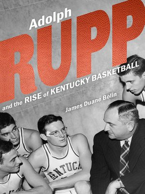 cover image of Adolph Rupp and the Rise of Kentucky Basketball