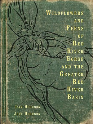 cover image of Wildflowers and Ferns of Red River Gorge and the Greater Red River Basin