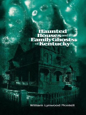 cover image of Haunted Houses and Family Ghosts of Kentucky