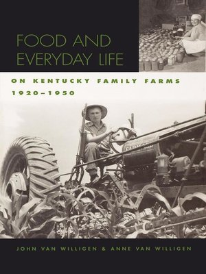cover image of Food and Everyday Life on Kentucky Family Farms, 1920-1950